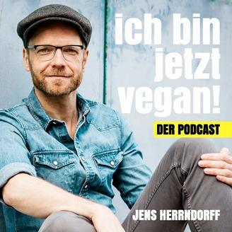 Ich bin jetzt vegan! Podcast