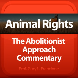 Animal Rights: The Abolitionist Approach Commentary - album art
