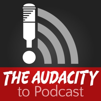 The Audacity to Podcast – how to launch and improve your podcast for success - album art