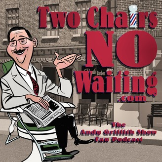 Two Chairs No Waiting Andy Griffith Show Fan Podcast - album art