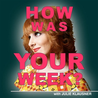 How Was Your Week with Julie Klausner - album art