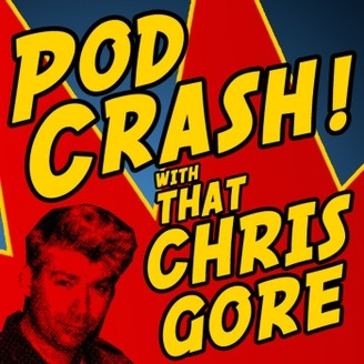 PodCRASH with That Chris Gore - album art