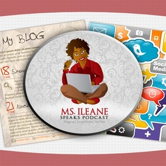 Ms. Ileane Speaks Podcast | Blogging, Social Media & YouTube Content Creation Mastery - album art
