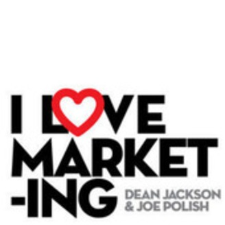 I Love Marketing with Joe Polish and Dean Jackson - album art