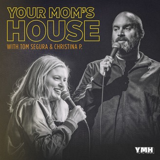Your Mom's House with Christina Pazsitzky and Tom Segura - album art