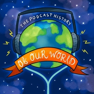The Podcast History Of Our World - album art