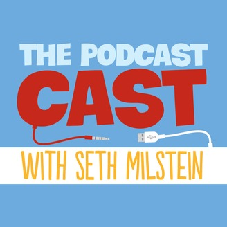 The Podcast Cast with Seth Milstein - album art