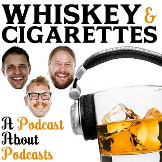 Whiskey and Cigarettes Podcast - album art