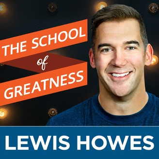 The School of Greatness with Lewis Howes - album art