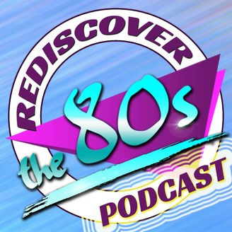 Rediscover the 80s Podcast - album art