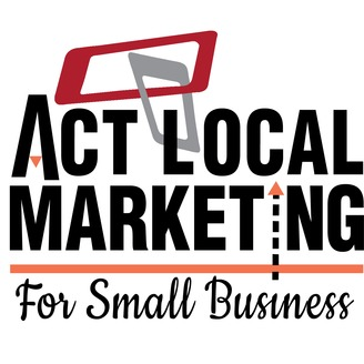 ACT LOCAL Marketing for Small Business Podcasts