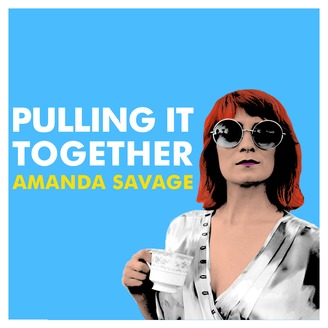 Pulling It Together with Amanda M Savage - album art