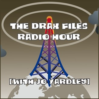 the drax files radio hour  [with jo yardley] » podcast - album art