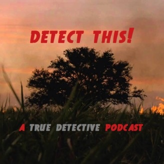 Detect This!: A True Detective Podcast - album art