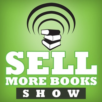 The Sell More Books Show: Book Marketing, Digital Publishing and Kindle News, Tools and Advice - album art