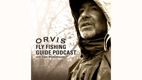 The orvis fly fishing guide podcast listen via stitcher for Orvis fly fishing podcast